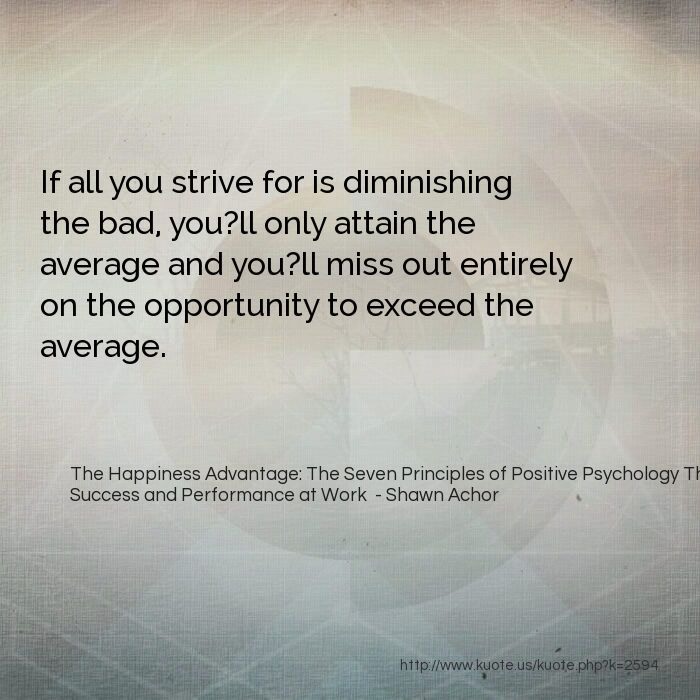 Shawn Achor Quotes Prepossessing Kuote Us  My Quotes In The Happiness Advantage The Seven